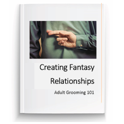Creating Fantasy Relationships: Adult Grooming 101