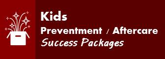Kids Preventment/Aftercare Success Packages